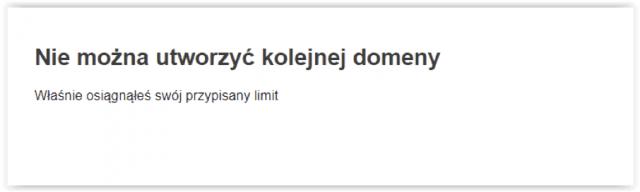 Nie można utworzyć kolejnej domeny - właśnie osiągnąłeś swój przypisany limit